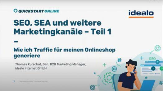 SEO, SEA und weitere Marketingkanäle –Teil 1
